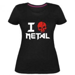 Женская стрейчевая футболка I love metal - FatLine