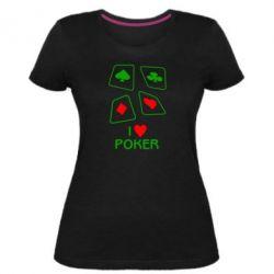 Жіноча стрейчева футболка I love poker