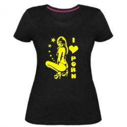 Жіноча стрейчева футболка I love Porn