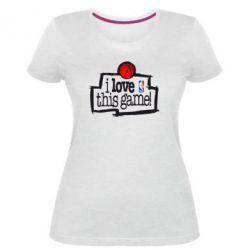 Женская стрейчевая футболка I love this Game - FatLine