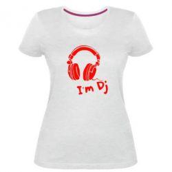 Женская стрейчевая футболка I'm DJ