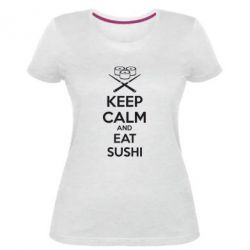 Жіноча стрейчева футболка KEEP CALM and EAT SUSHI