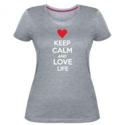Женская стрейчевая футболка KEEP CALM and LOVE LIFE - FatLine