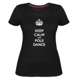 Женская стрейчевая футболка KEEP CALM and pole dance