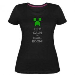 Женская стрейчевая футболка Keep calm and ssssssss...BOOM!