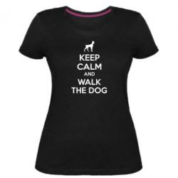 Жіноча стрейчева футболка KEEP CALM and WALK THE DOG