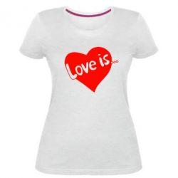 Женская стрейчевая футболка Love is... - FatLine