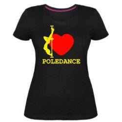 Жіноча стрейчева футболка Love Pole Dance