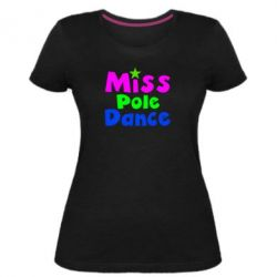 Женская стрейчевая футболка Miss Pole Dance - FatLine