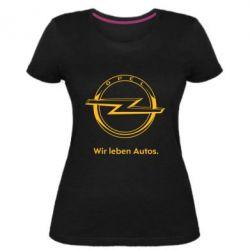 Женская стрейчевая футболка Opel Wir leben Autos