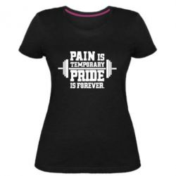 Женская стрейчевая футболка Pain is temporary pride is forever