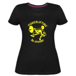 Женская стрейчевая футболка Powerlifting be Stronger
