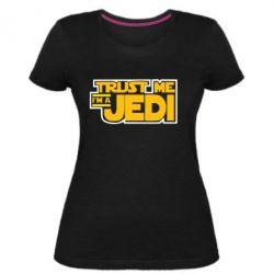 Женская стрейчевая футболка Trust me, I'm a Jedi