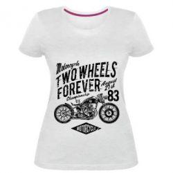 Жіноча стрейчева футболка Two Wheels Forever