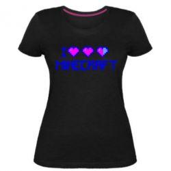 Женская стрейчевая футболка Я люблю Minecraft