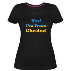 Женская стрейчевая футболка Yes, I'm from Ukraine - FatLine