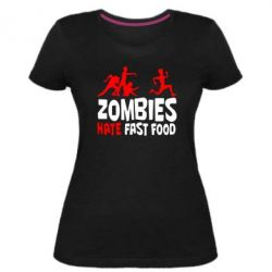 Жіноча стрейчева футболка Zombies hate fast food