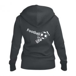 Жіноча толстовка на блискавці Футбол - моє життя!
