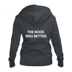 Женская толстовка на молнии The book was better. - FatLine