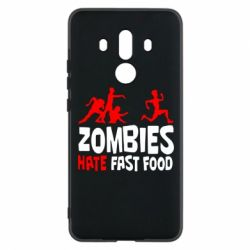Чехол для Huawei Mate 10 Pro Zombies hate fast food - FatLine