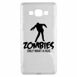 Чехол для Samsung A5 2015 Zombies only want a hug