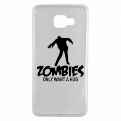 Чехол для Samsung A7 2016 Zombies only want a hug
