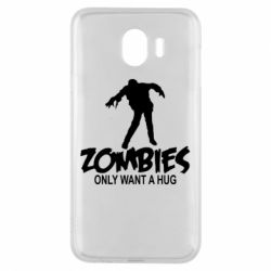 Чехол для Samsung J4 Zombies only want a hug