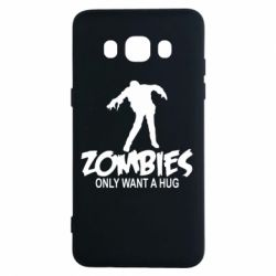Чехол для Samsung J5 2016 Zombies only want a hug