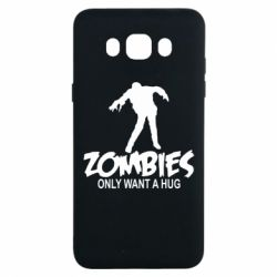 Чехол для Samsung J7 2016 Zombies only want a hug