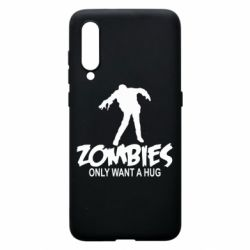 Чехол для Xiaomi Mi9 Zombies only want a hug
