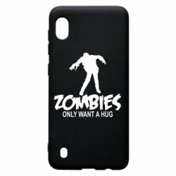 Чехол для Samsung A10 Zombies only want a hug