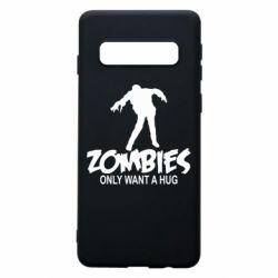Чехол для Samsung S10 Zombies only want a hug