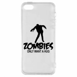 Чехол для iPhone5/5S/SE Zombies only want a hug