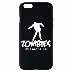 Чехол для iPhone 6/6S Zombies only want a hug