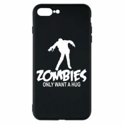 Чехол для iPhone 7 Plus Zombies only want a hug