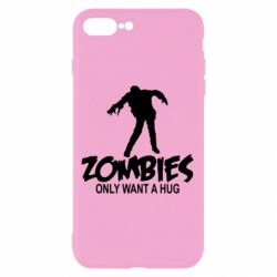 Чехол для iPhone 8 Plus Zombies only want a hug