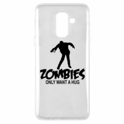 Чехол для Samsung A6+ 2018 Zombies only want a hug