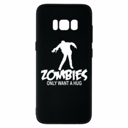 Чехол для Samsung S8 Zombies only want a hug